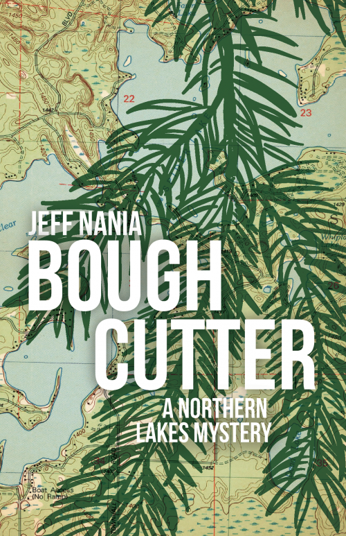 Bough Cutter: A Northern Lakes Mystery by Jeff Nania