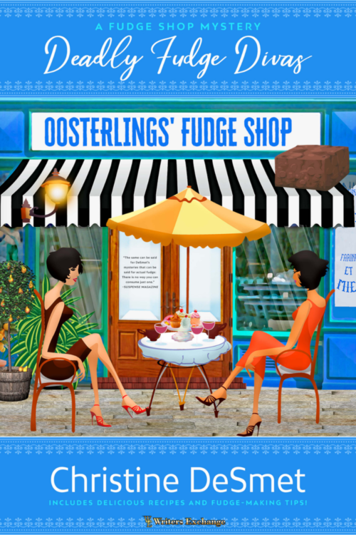 Book Cover. Deadly Fudge Divas - A Fudge Shop Mystery by Christine DeSmet. Two women waring dresses and high heels sitting at a table outside Oosterlings' Fudge Shop