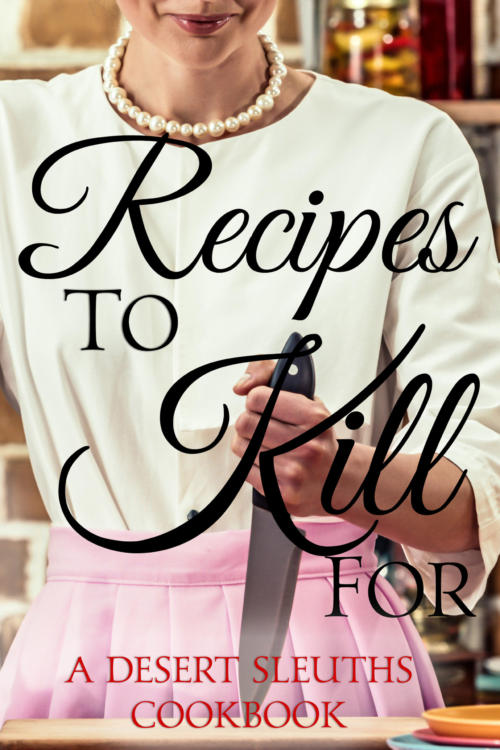 Book Cover. Recipes to Kill For. A Desert Sleuths Cookbook. Woman wearing a pearl necklace and pink skirt holding a butcher's knife.