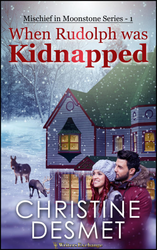 Book Cover. When Rudolph was Kidnapped. Mischief in Moonstone Series-1 by Christine DeSmet. Man holding a woman, both in winter attire, in front of a house in winter, a donkey, and a reindeer.