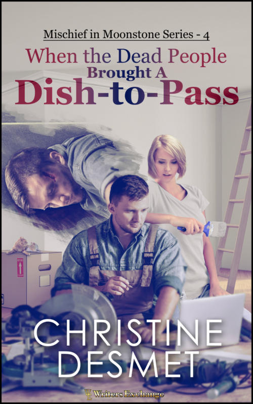 Book Cover. When the Dead People Brought a Dish-to-Pass. Mischief in Moonstone Series-4 by Christine DeSmet. Man and woman looking at a laptop surrounded by a saw, moving box, and ladder.